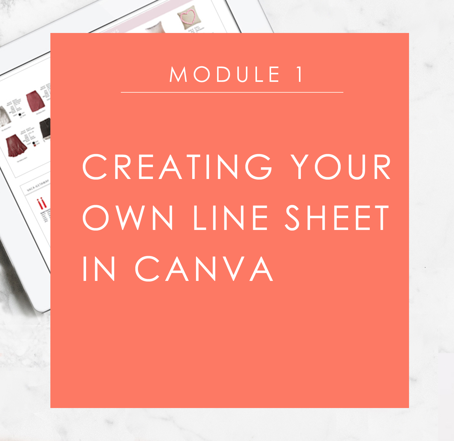 Module 1: Creating Your Line Sheet Template in Canva