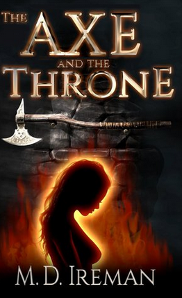 The Axe and the Throne by M.D. Ireman for the Unusual Dark Fantasy Summer Reads Book List