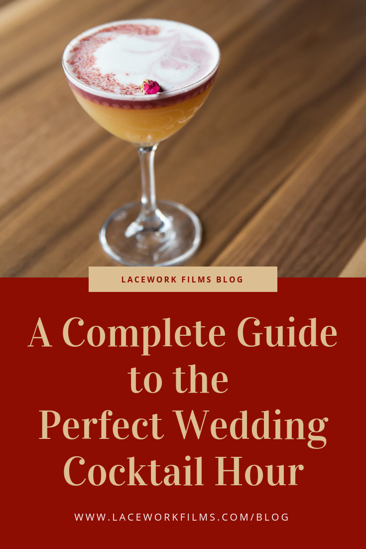 pinterest graphic lacework films blog a complete guide to the perfect wedding cocktail hour