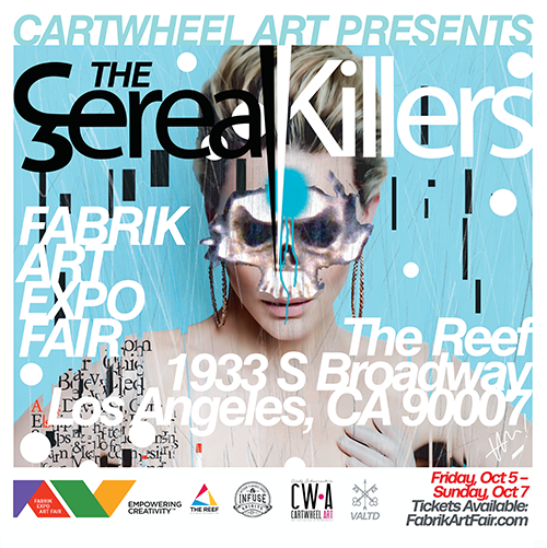 """""""The Sereal Killers"""" ( ©2018 VALTD ) Oct 5-7th 2018 at the REEF Los Angeles for FABRIK Expo Art Fair"""