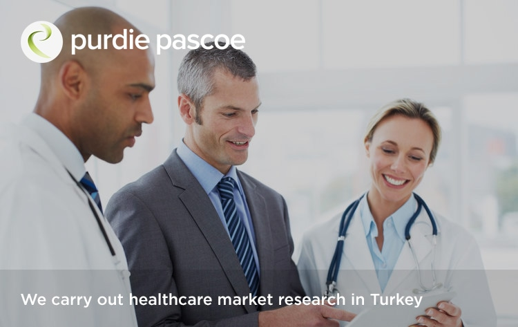 We carry out healthcare market research in Turkey