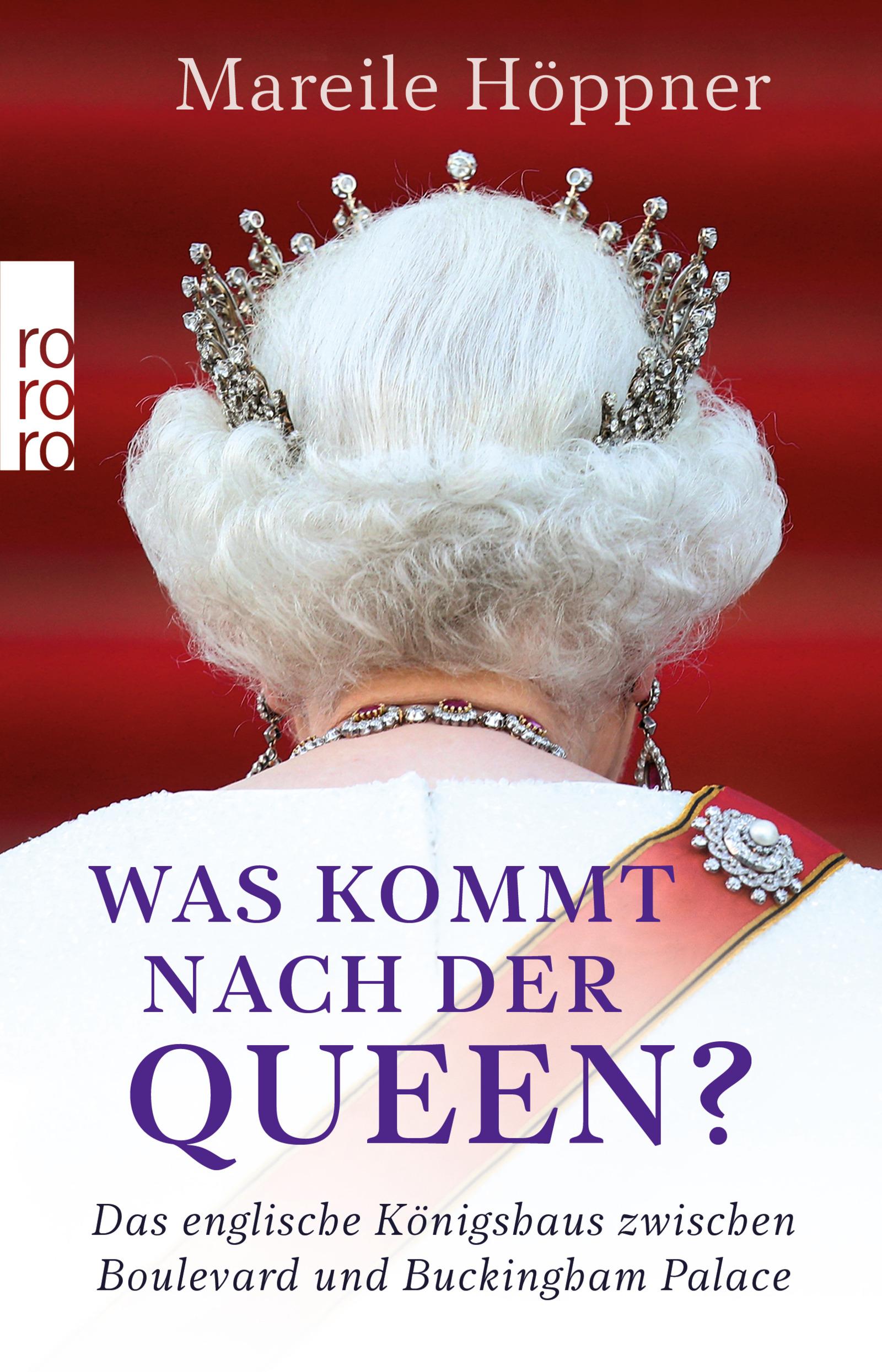 """""""Was kommt nach der Queen"""" von Mareile Höppner, Rowohlt Taschenbuch,  hier bestellen   ©PR"""