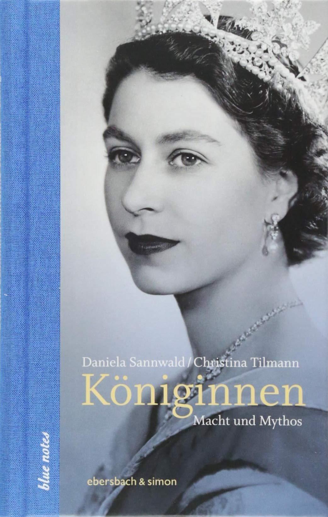 """""""Königinnen: Macht und Mythos""""  von Daniela Sannwald und Christina Tilmann, Ebersbach & Simon,  hier bestellen   ©PR"""