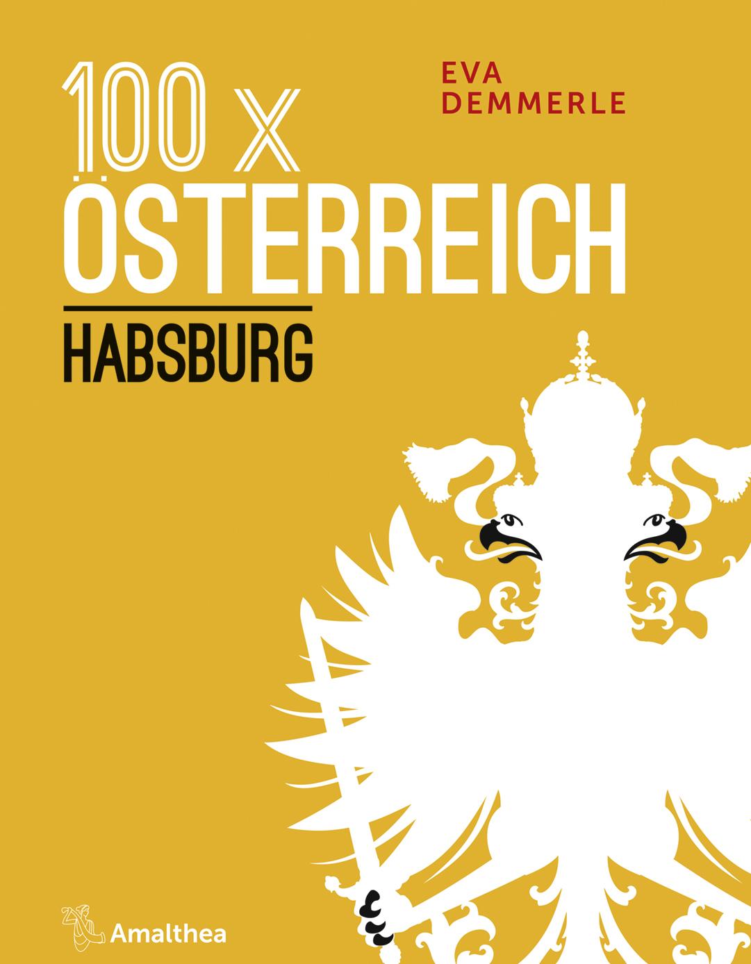 100 x Österreich: Habsburg, Eva Demmerle,  Amalthea Signum , 22 Euro,  Affiliate-Link zu Amazon  ©PR