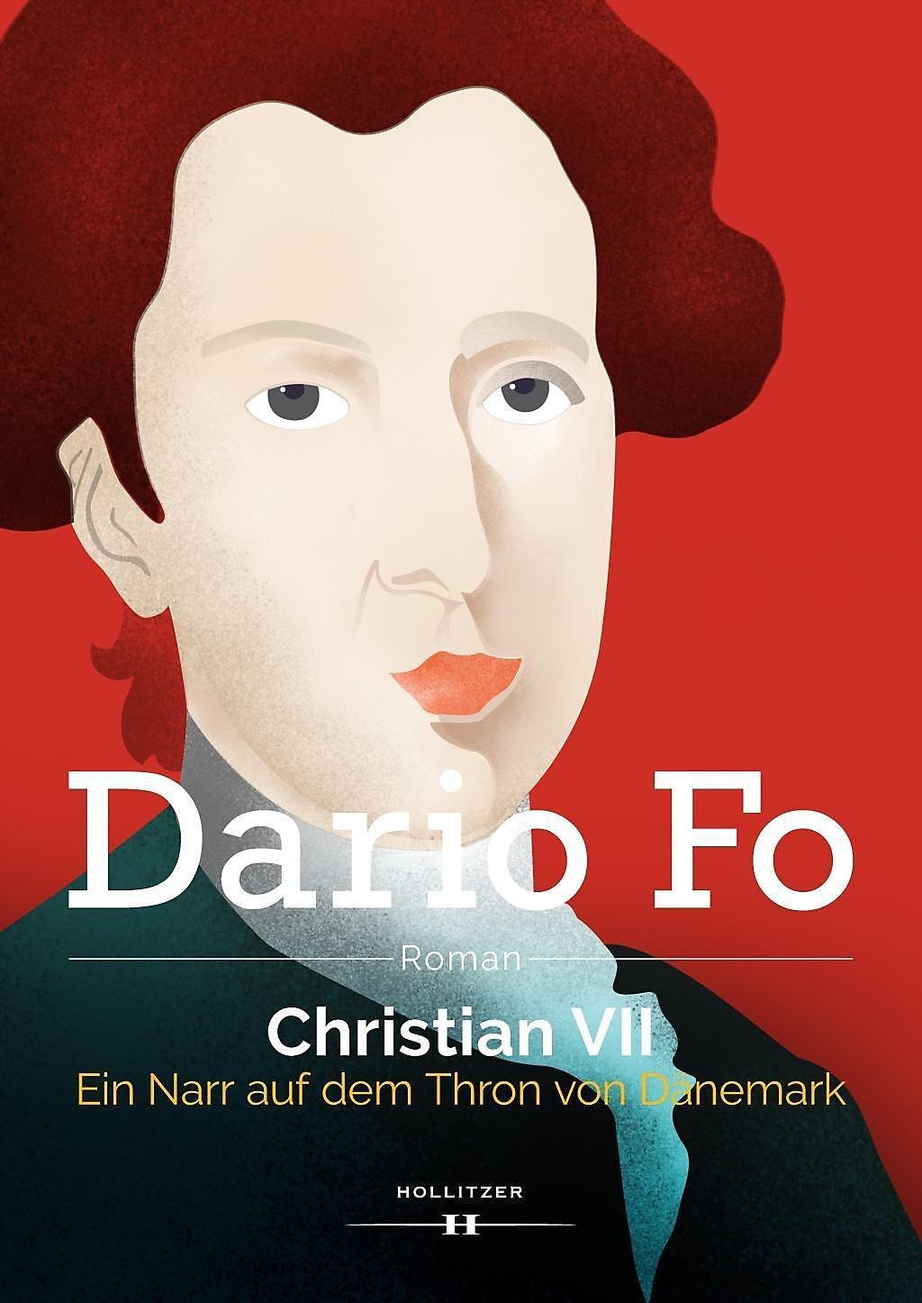Christian VII.: Ein Narr auf dem Thron von Dänemark, Dario Fo, HOLLITZER Verlag, 23 Euro,  Amazon-Link *