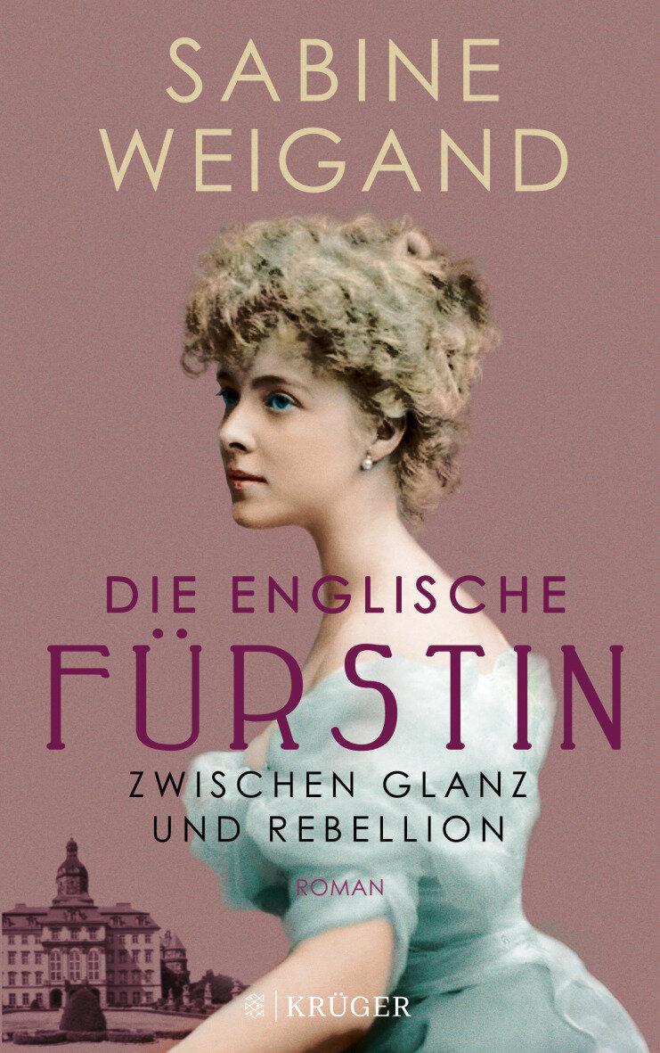 Die englische Fürstin – Zwischen Glanz und Rebellion, Sabine Weigand, FISCHER Krüger, 14,99 Euro,  Amazon-Link *