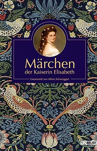 Märchen der Kaiserin Elisabeth ,  Alfons Schwiggert, St. Michaelsbund, 19,90 Euro,  Amazon-Link *
