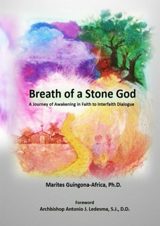 Dr. Guingona-Africa masterfully explains her own interfaith journey in her new book,  Breath of a Stone God.