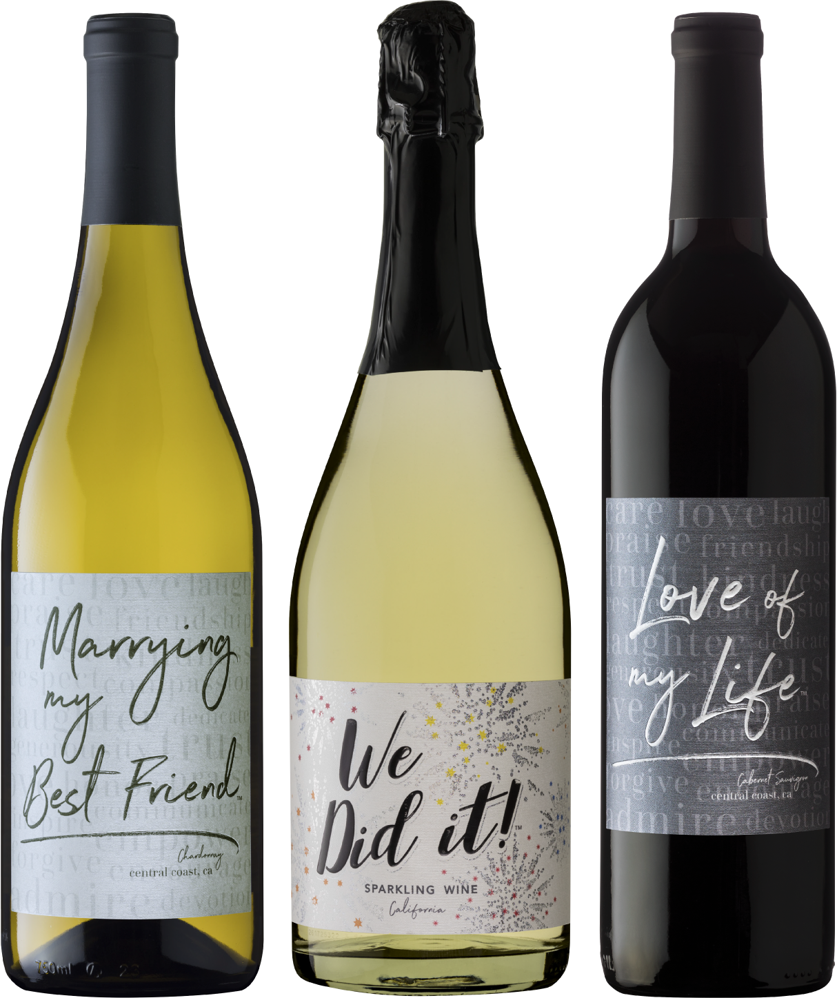 Trio - SAVE by ordering our TRIO, including one bottle each of Love Of My Life Cabernet Sauvignon, Marrying My Best Friend Chardonnay and We Did It! Sparkling Wine. We're delighted to offer a 25% discount on the TRIO. A wonderful way to sample each of our wines. Taste it, try it, celebrate with it!