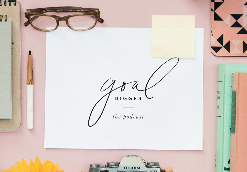 Goal digger podcast by Jenna Kutcher