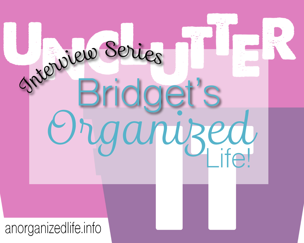 Bridget Stralko - Unclutter it