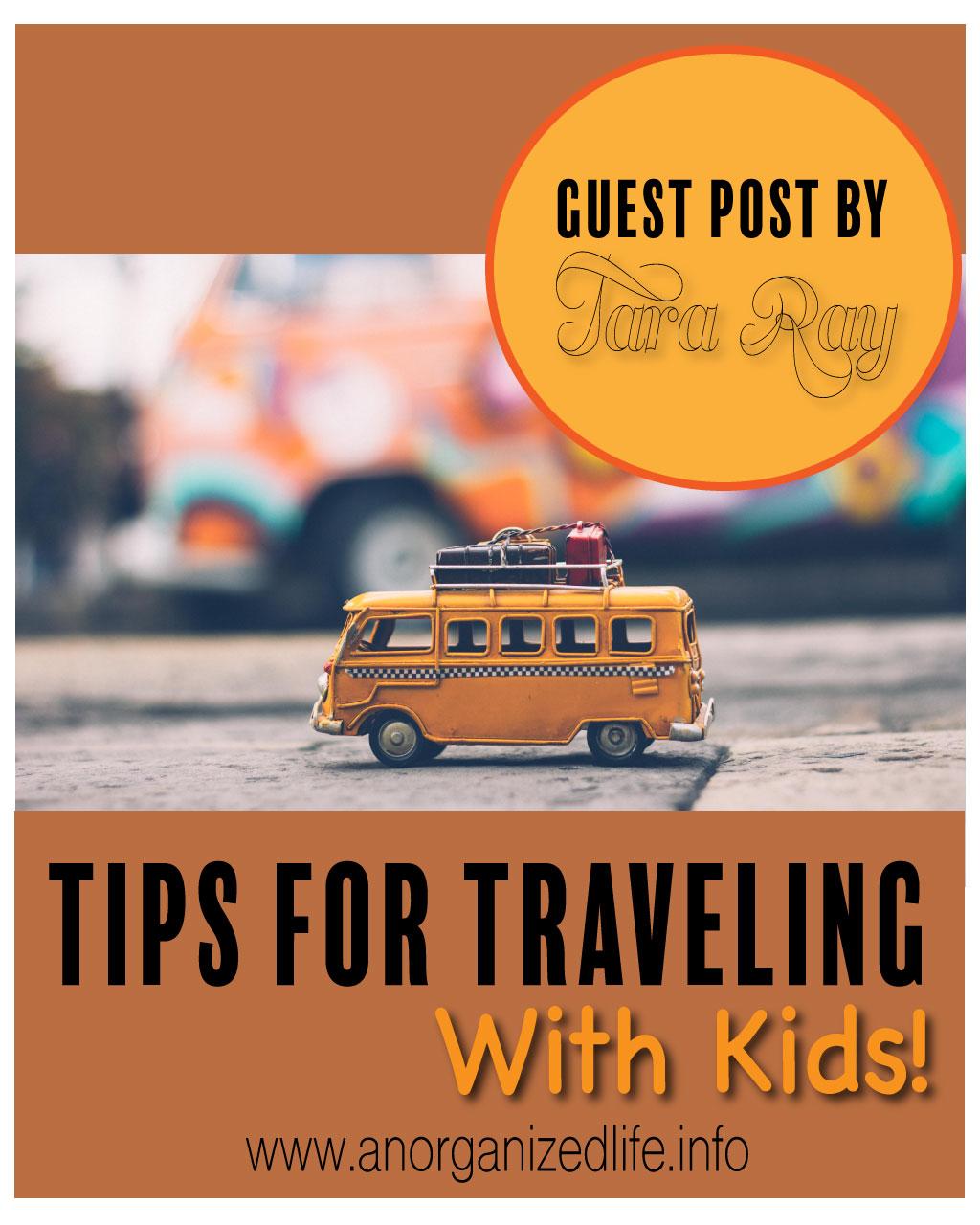 Tara Ray: Traveling with Kids!