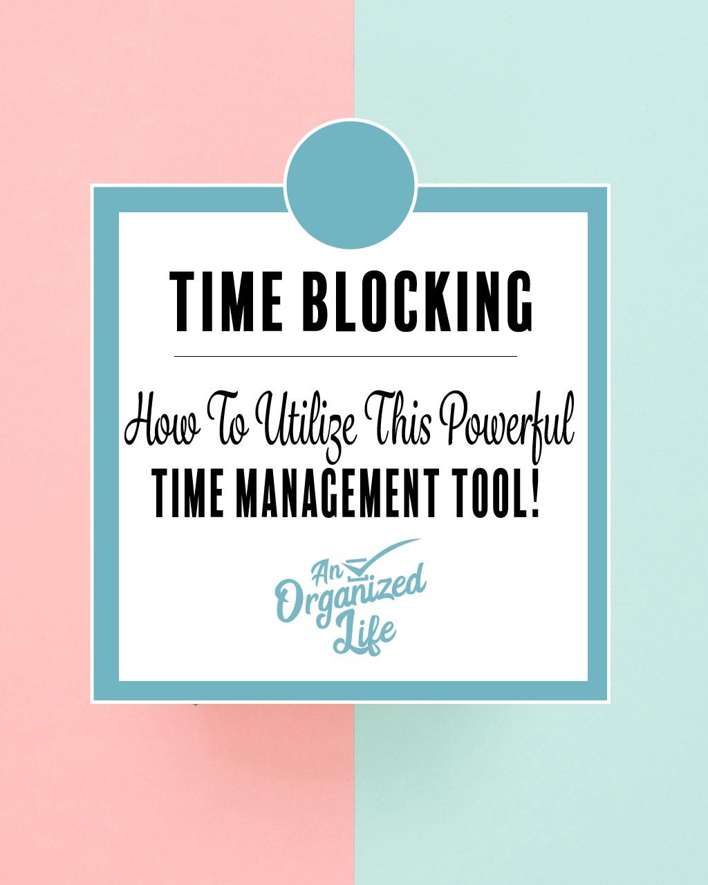 Time blocking: An Organized Life
