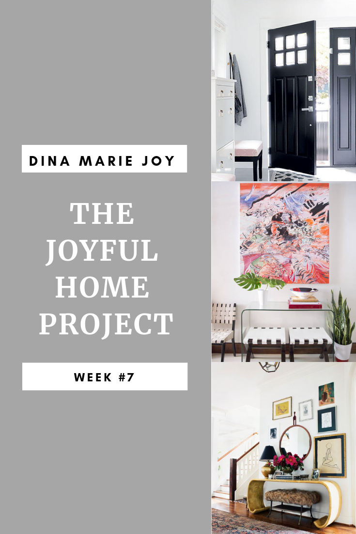 The Joyful Home Project with Dina Marie Joy. Week #7. www.dinamariejoy.co