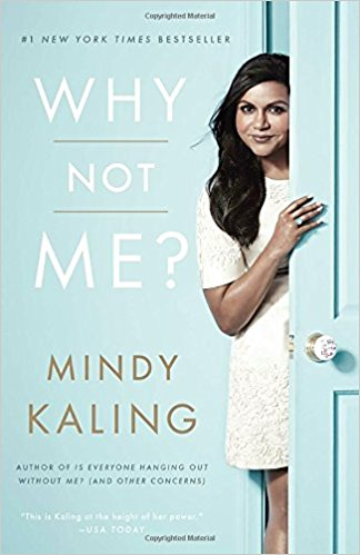 """Why Not Me"" by Mindy Kaling , $7, Amazon"