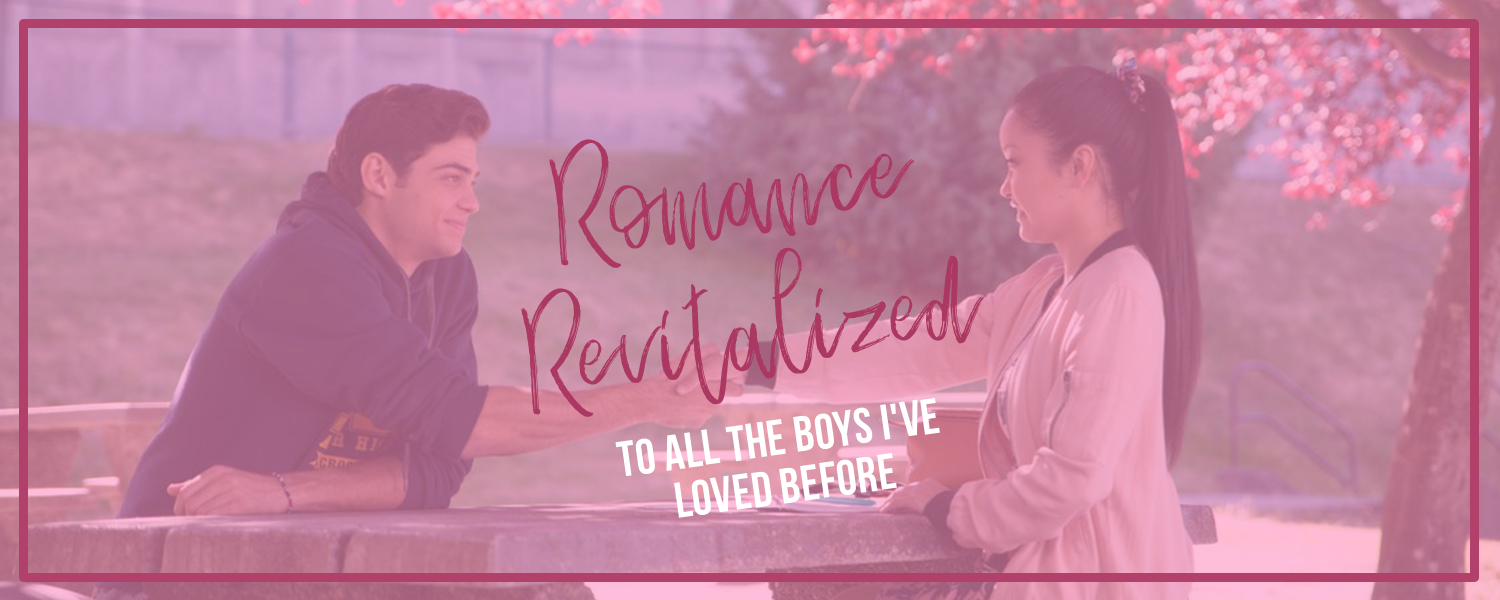 Romance Revitalized- To All The Boys I've Loved Before- banner.png
