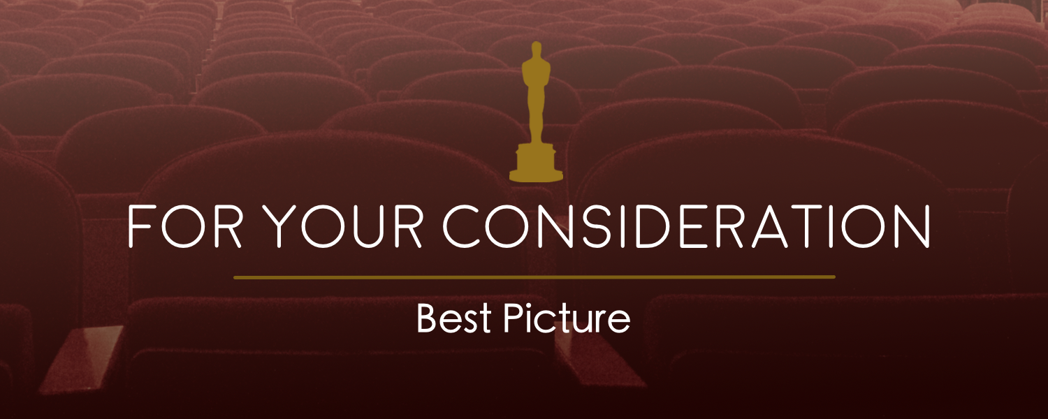 For Your Consideration- Best Picture- banner.png