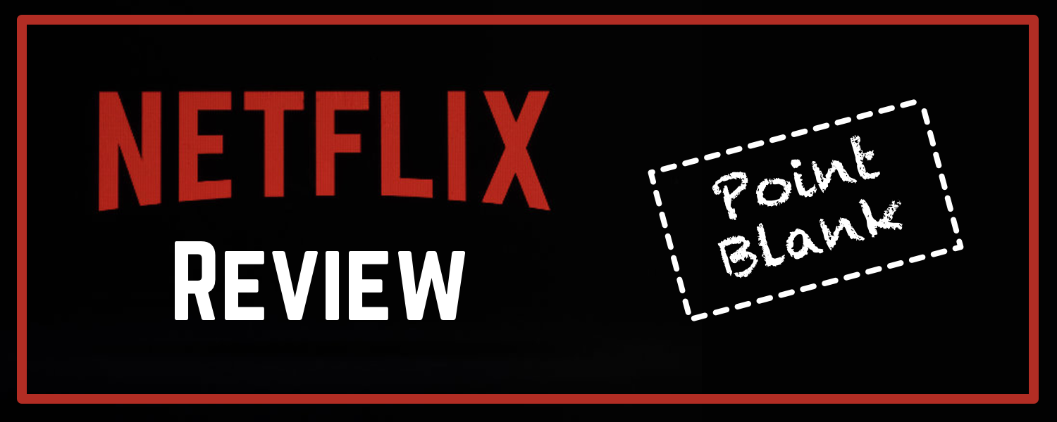 Netflix Review- Point Blank- banner.png