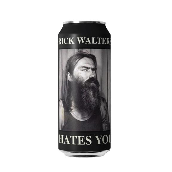 "RICK WALTERS - ""RICK WALTERS HATES YOU ""TRIBUTE PILSNER"