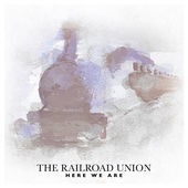 The Railroad Union - Here We Are EP (producer/songwriter/guitars)