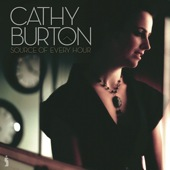 Cathy Burton - Source Of Every Hour (co-producer/guitars)