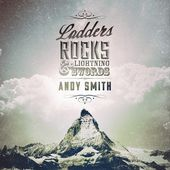 Andy Smith - Ladders, Rocks & Lightning Swords  (producer/guitars)