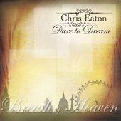 Chris Eaton - Dare To Dream (songwriter/guitars)