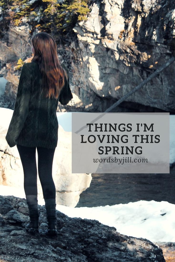 Things I'm loving spring graphic.jpg