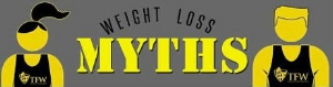 Click the image above to download the 5 TFW Weight Loss Myths