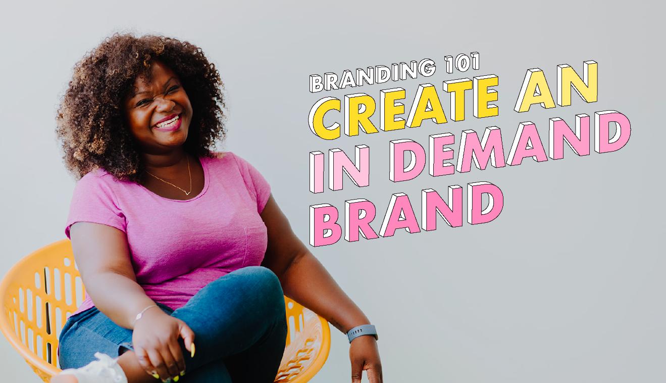 create an in demand brand