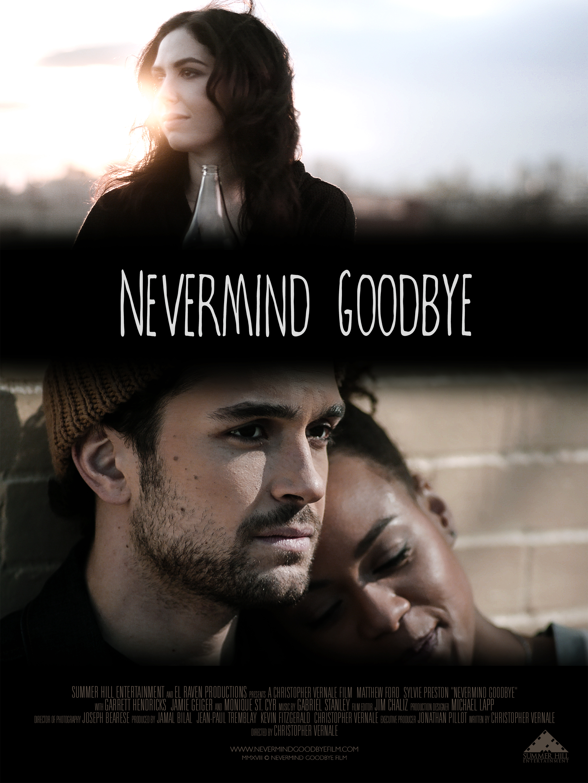 """Nevermind Goodbye"" Movie poster for romance film  December 2018"