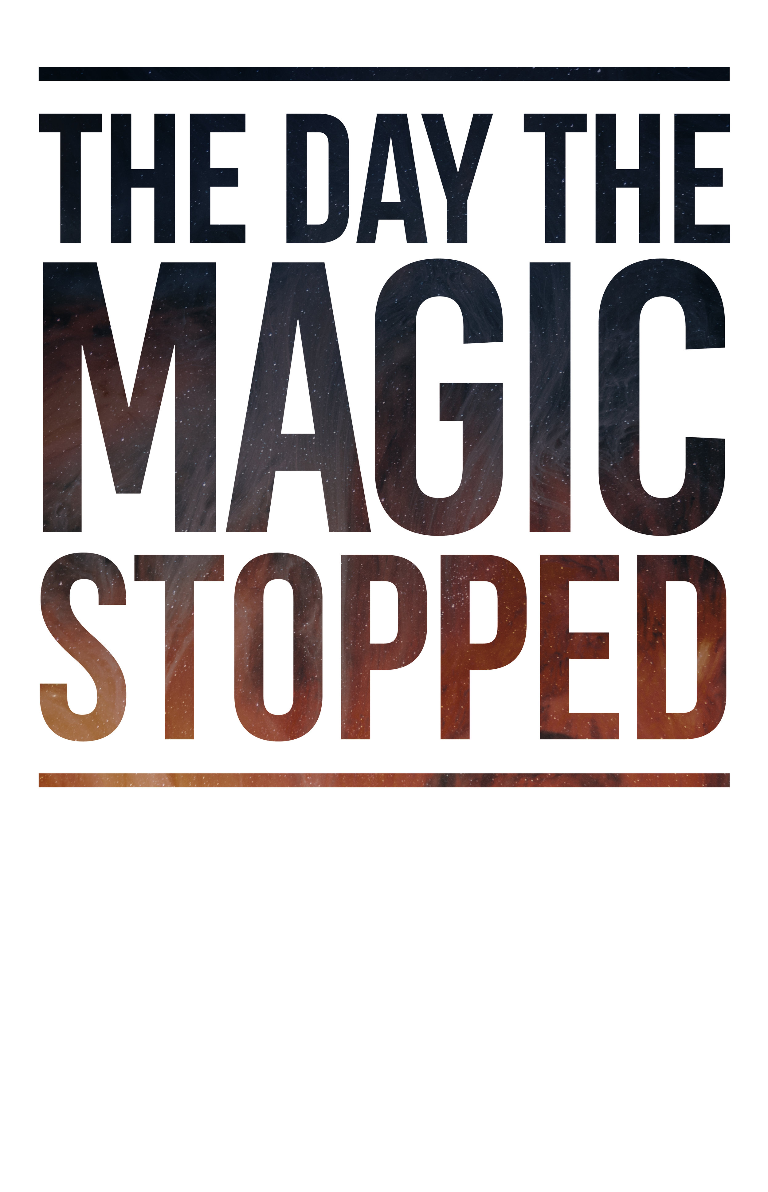 TheDayTheMagicStopped_300dpiRGB_14x22withbleed.jpg