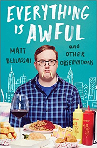 Everything is Awful; Matt Bellassai   October 24th  Humor/Essay  I saw Matt perform in Tampa last year and he is equally as funny in real person as he is on  twitter ,  YouTube , and his  podcast . I am confident that his book will be equally hilarious.