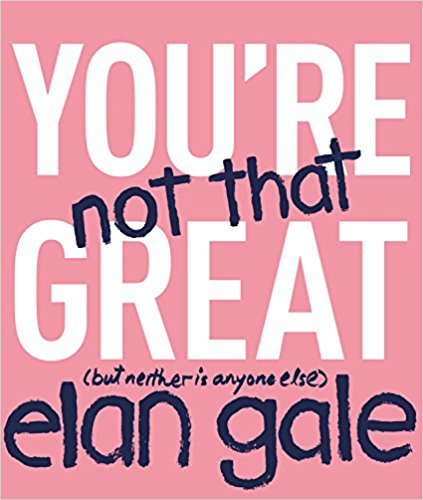 You're Not That Great (but neither is anyone else); Elan Gale   December 5th  Humor? Memoir?  Elan Gale, does that name look familiar to you? Are you a fan of the Bachelor? Well, Elan has been a producer in the Bachelor(ette) franchise since 2009. He s eems to be a favorite  of many of the Bachelor Alum and many of them have worked to promote his  charity driven merchandise . He is also the creator of the  Unspirational Instagram account , which I love. I have no clue what to really expect from this book, but I am excited for what ever wit and sarcasm is in store.