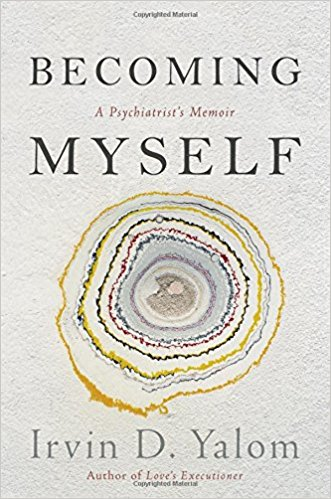 Becoming Myself: A psychiatrist memoir; Irvin D. Yalom   October 3rd  Memoir  I love the idea of insight into to personal psyche of a doctor who specializes in understanding the human brain and being.