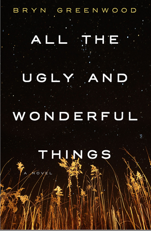 All the Ugly and Wonderful Things by Bryn Greenwood  cover