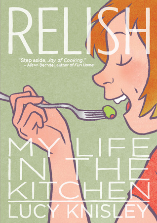 Relish: My Life in the Kitchen By Lucy Knisley cover