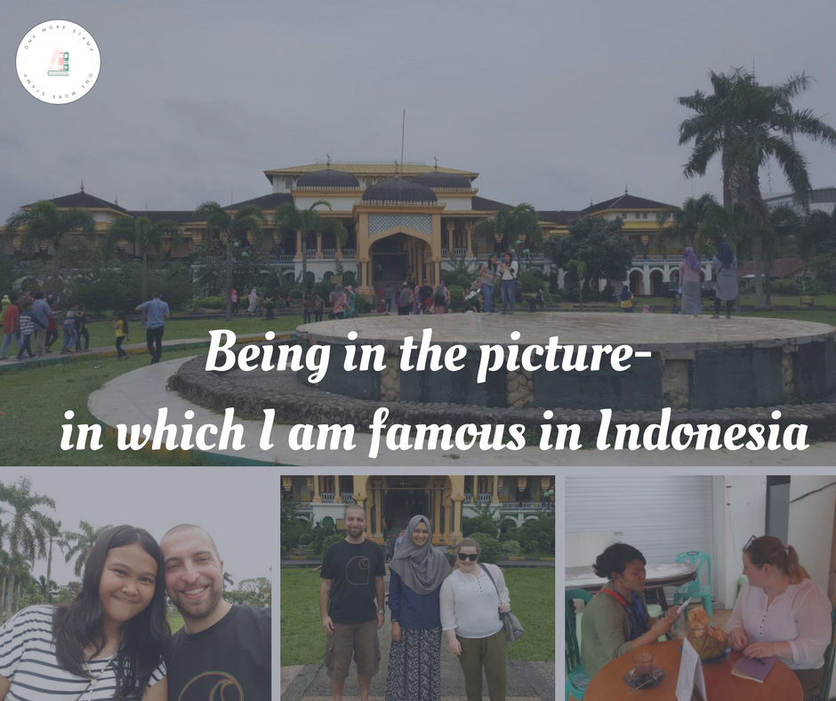 Being in the picture-  in which I am famous in Indonesia
