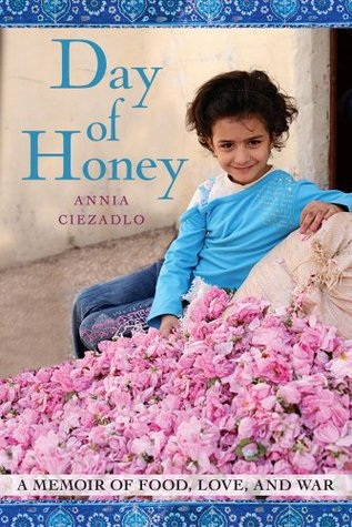 Day of Honey: A Memior or Food, Love, and War byAnnia Ciezadlo cover