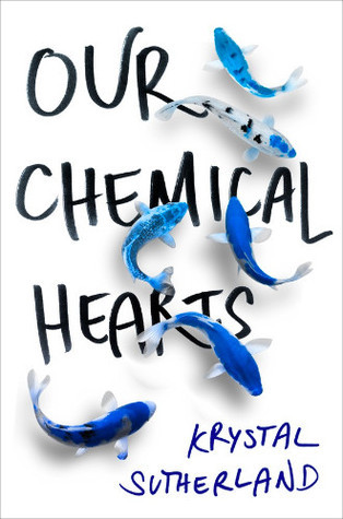 Our Chemical Hearts by Krystal Sutherland cover