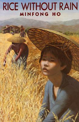 Rice Without Rain byMinfong Ho cover