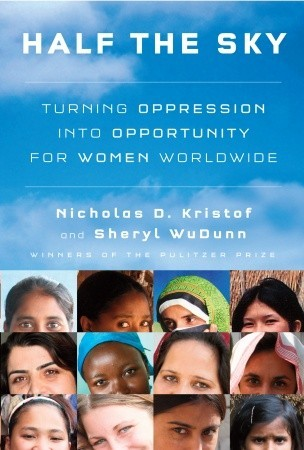 Half the Sky: Turning Oppression into Opportunity for Women Worldwide byNicholas D. Kristof cover