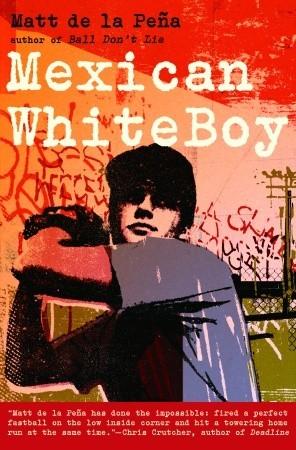 Mexican WhiteBoy byMatt de la Peña cover