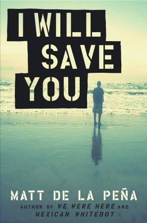 I Will Save You byMatt de la Peña cover