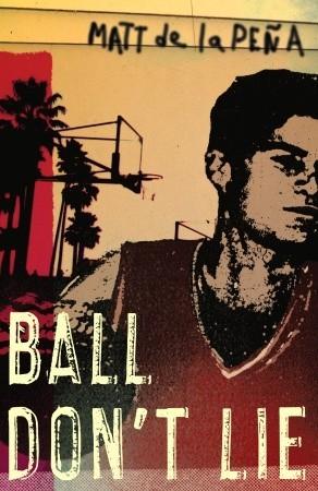 Ball Don't Lie byMatt de la Peña cover