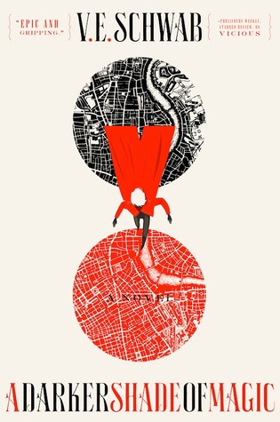A Darker Shade of Magic   by V.E. Schwab cover