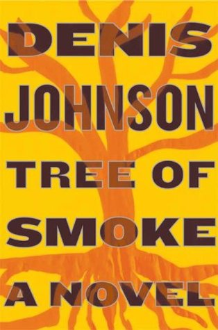 Tree of Smoke byDenis Johnson cover