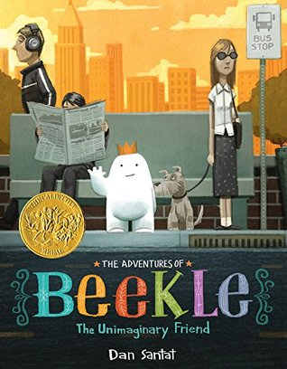 The Adventures of Beekle: The Unimaginary Friend byDan Santat cover