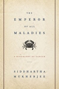 The Emperor of All Maladies: A Biography of Cancer bySiddhartha Mukherjee cover