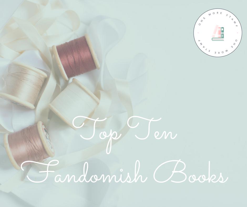 Top Ten Fandomish Books